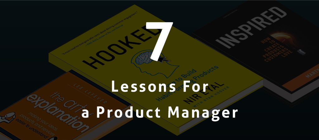 7 Lessons that made me a better Product Manager