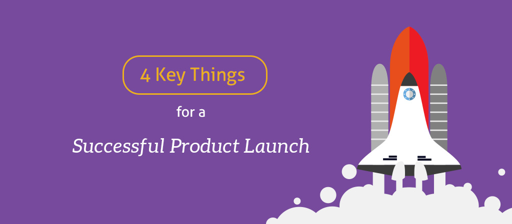 4 Things to Remember for a Successful Product Launch