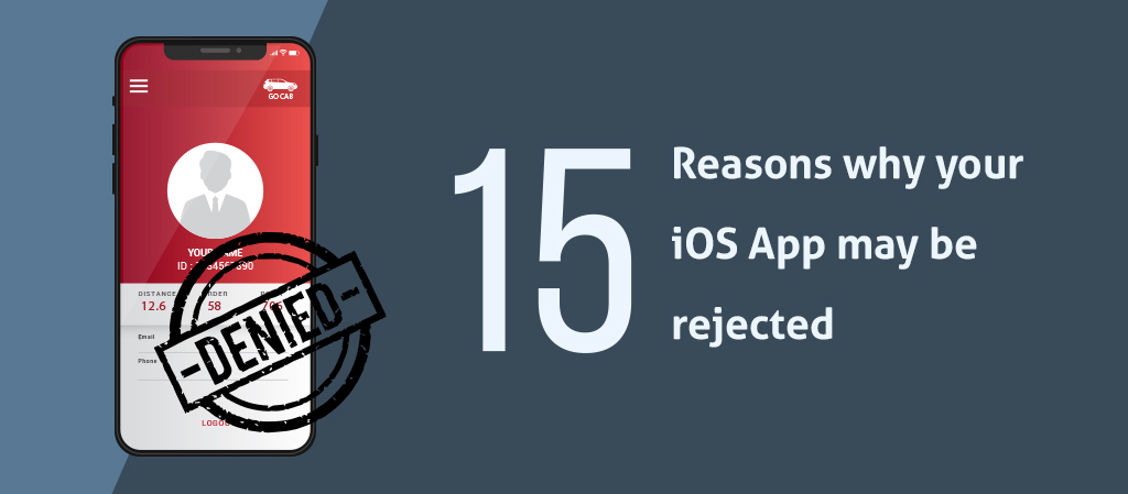 15 Reasons why Apple will Reject Your App