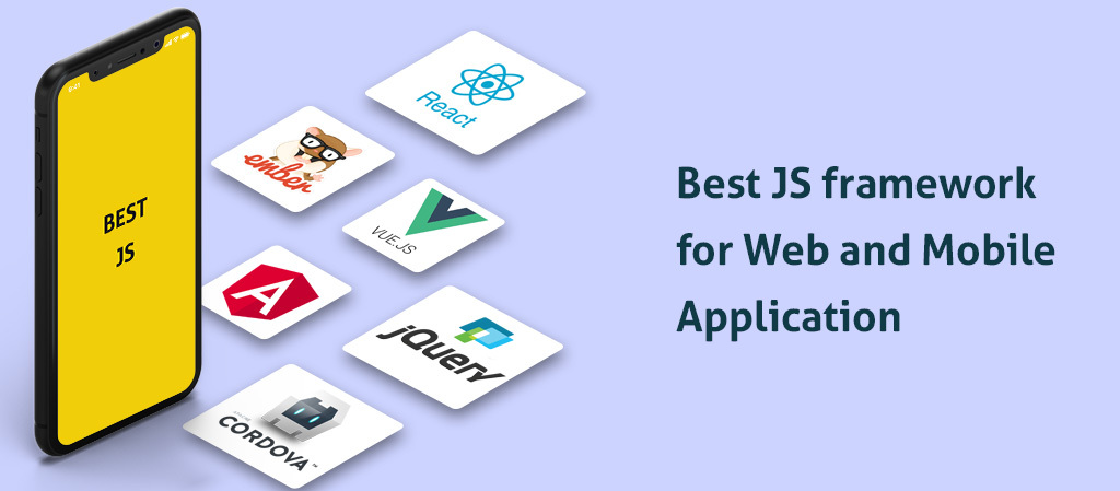 Choosing the Best JavaScript Framework for Web and Mobile Applications