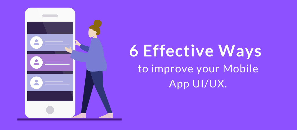 Enhance UX on your Mobile App with These Six Best Practices