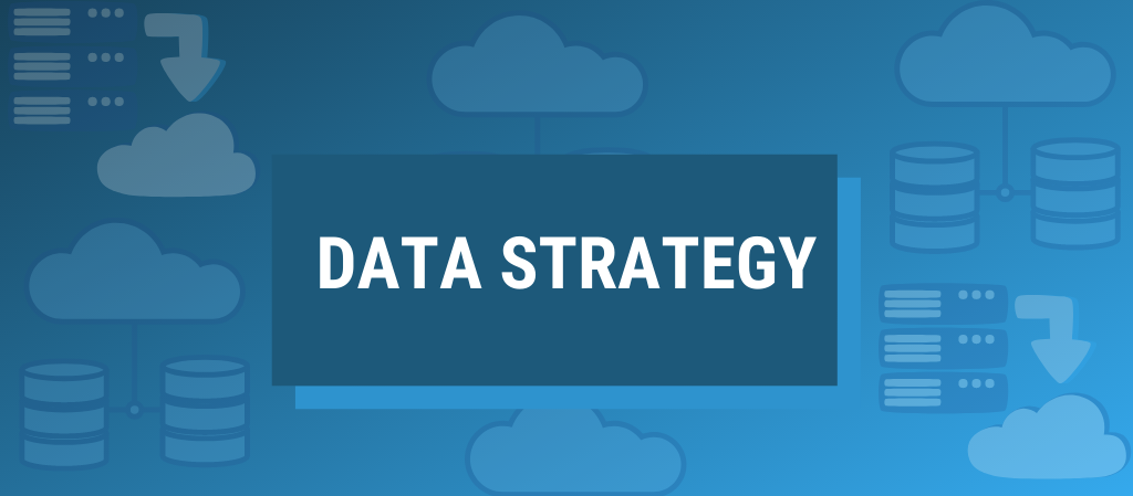 Companies Need a Data Strategy — Does your Business Have One Yet?